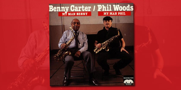 Phil Woods, Benny Carter, and the Alto Brotherhood